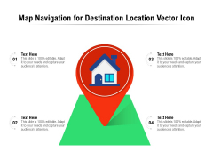 Map Navigation For Destination Location Vector Icon Ppt PowerPoint Presentation Gallery Themes PDF