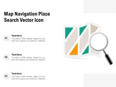 Map Navigation Place Search Vector Icon Ppt PowerPoint Presentation Gallery Layout PDF