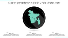 Map Of Bangladesh In Black Circle Vector Icon Ppt PowerPoint Presentation Gallery Elements PDF