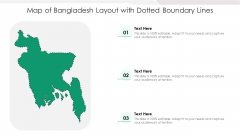 Map Of Bangladesh Layout With Dotted Boundary Lines Ppt PowerPoint Presentation File Objects PDF