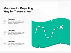 Map Vector Depicting Way For Treasure Hunt Ppt PowerPoint Presentation Pictures Icon PDF