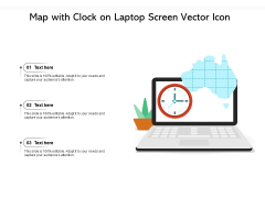 Map With Clock On Laptop Screen Vector Icon Ppt PowerPoint Presentation File Slides PDF