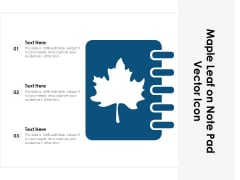 Maple Leaf On Note Pad Vector Icon Ppt PowerPoint Presentation Gallery Graphics PDF