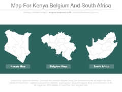 Maps For Kenya Belgium And South Africa Powerpoint Slides