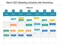 March 2021 Marketing Schedule With Advertising Ppt PowerPoint Presentation Show Themes PDF