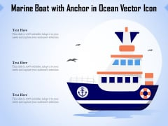 Marine Boat With Anchor In Ocean Vector Icon Ppt PowerPoint Presentation Layouts Ideas PDF
