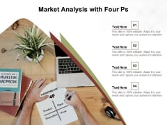 Market Analysis With Four Ps Ppt PowerPoint Presentation Portfolio Graphics Example PDF
