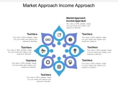 Market Approach Income Approach Ppt PowerPoint Presentation Professional Template Cpb