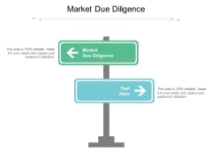 Market Due Diligence Ppt PowerPoint Presentation Styles Templates Cpb