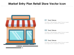 Market Entry Plan Retail Store Vector Icon Ppt PowerPoint Presentation Model Introduction PDF