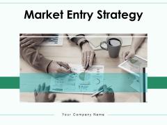 Market Entry Strategy Business Development Ppt PowerPoint Presentation Complete Deck