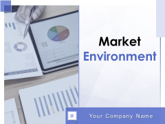 Market Environment Ppt PowerPoint Presentation Complete Deck With Slides