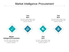Market Intelligence Procurement Ppt PowerPoint Presentation Gallery Designs Cpb