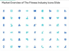 Market Overview Of The Fitness Industry Icons Slide Ppt Icon PDF