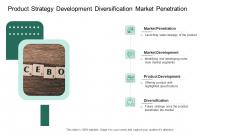 Market Potential Analysis Product Strategy Development Diversification Market Penetration Ppt Infographic Template Format Ideas PDF