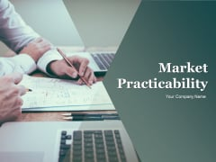 Market Practicability Ppt PowerPoint Presentation Complete Deck With Slides