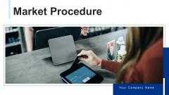 Market Procedure Performance Ppt PowerPoint Presentation Complete Deck With Slides