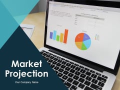Market Projection Ppt PowerPoint Presentation Complete Deck With Slides