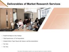Market Research Demand Deliverables Of Market Research Services Ppt Slides Graphic Tips PDF