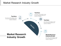 Market Research Industry Growth Ppt PowerPoint Presentation Portfolio Graphics Cpb