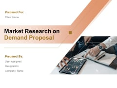 Market Research On Demand Proposal Ppt PowerPoint Presentation Complete Deck With Slides