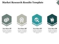 Market Research Results Business Ppt PowerPoint Presentation Infographic Template Ideas