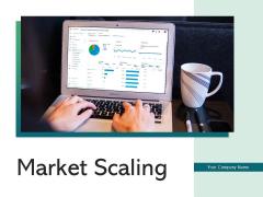 Market Scaling Market Size Trend Line Ppt PowerPoint Presentation Complete Deck