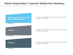 Market Segmentation Customer Relationship Marketing Ppt PowerPoint Presentation Ideas Backgrounds Cpb