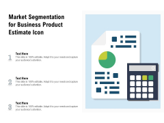 Market Segmentation For Business Product Estimate Icon Ppt PowerPoint Presentation Inspiration Graphics Pictures PDF