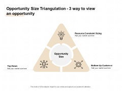 Market Sizing Opportunity Size Triangulation 3 Way To View An Opportunity Ppt Infographics Example PDF