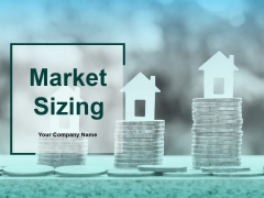 Market Sizing Ppt PowerPoint Presentation Complete Deck With Slides
