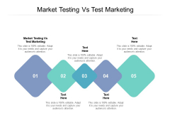 Market Testing Vs Test Marketing Ppt PowerPoint Presentation Model Visual Aids Cpb