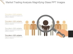 Market Trading Analysis Magnifying Glass Ppt PowerPoint Presentation Templates