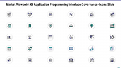 Market Viewpoint Application Programming Interface Governance Icons Slide Ideas PDF