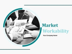Market Workability Ppt PowerPoint Presentation Complete Deck With Slides