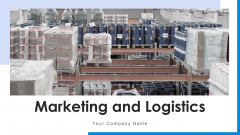 Marketing And Logistics Develop Tactics Ppt PowerPoint Presentation Complete Deck With Slides