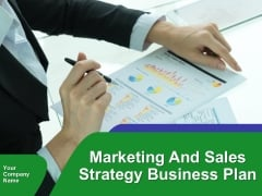 Marketing And Sales Strategy Business Plan Ppt PowerPoint Presentation Complete Deck With Slides