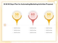 Marketing Automation 30 60 90 Days Plan For Automating Marketing Activities Proposal Download PDF
