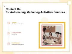 Marketing Automation Contact Us For Automating Marketing Activities Services Information PDF