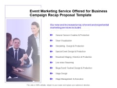 Marketing Campaign Event Marketing Service Offered For Business Campaign Recap Proposal Template Pictures PDF