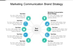 Marketing Communication Brand Strategy Ppt PowerPoint Presentation Infographic Template Graphics Tutorials Cpb