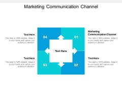Marketing Communication Channel Ppt PowerPoint Presentation Ideas Graphics Design Cpb