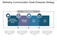 Marketing Communication Goals Enterprise Strategy Ppt PowerPoint Presentation Styles Portfolio