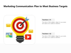 Marketing Communication Plan To Meet Business Targets Ppt PowerPoint Presentation Icon Professional PDF