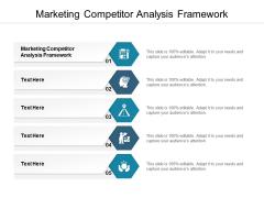Marketing Competitor Analysis Framework Ppt PowerPoint Presentation Slides Show Cpb
