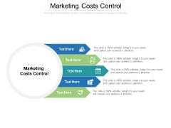 Marketing Costs Control Ppt PowerPoint Presentation Icon Design Inspiration Cpb