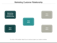Marketing Customer Relationship Ppt PowerPoint Presentation Gallery Infographic Template