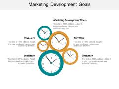 Marketing Development Goals Ppt PowerPoint Presentation Slides Master Slide Cpb