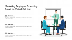 Marketing Employee Promoting Brand On Virtual Call Icon Ppt PowerPoint Presentation Gallery Templates PDF