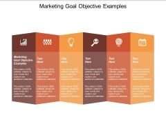 Marketing Goal Objective Examples Ppt PowerPoint Presentation Show Design Templates